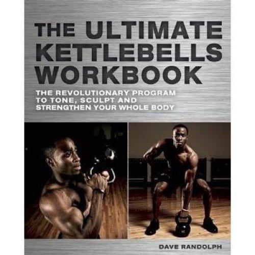The Ultimate Kettlebells Workbook