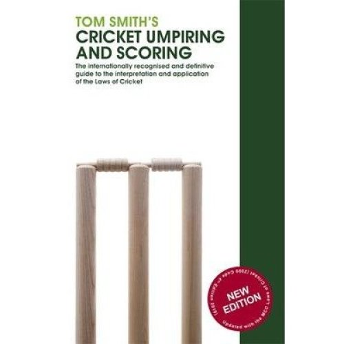 Tom Smith's Cricket Umpiring and Scoring 2010
