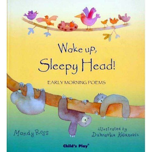 Wake Up, Sleepy Head!: Early Morning Poems (Poems for the Young)