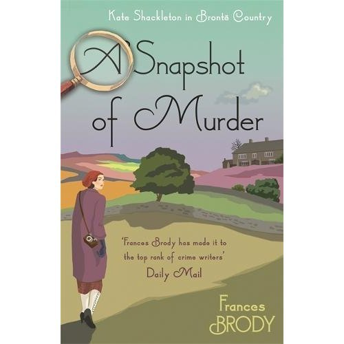 A Snapshot of Murder: The tenth Kate Shackleton Murder Mystery (Kate Shackleton Mysteries)