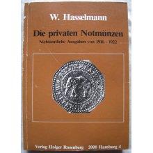Die Privaten Notmünzen: Nichtamtliche Ausgaben Von 1916-1922